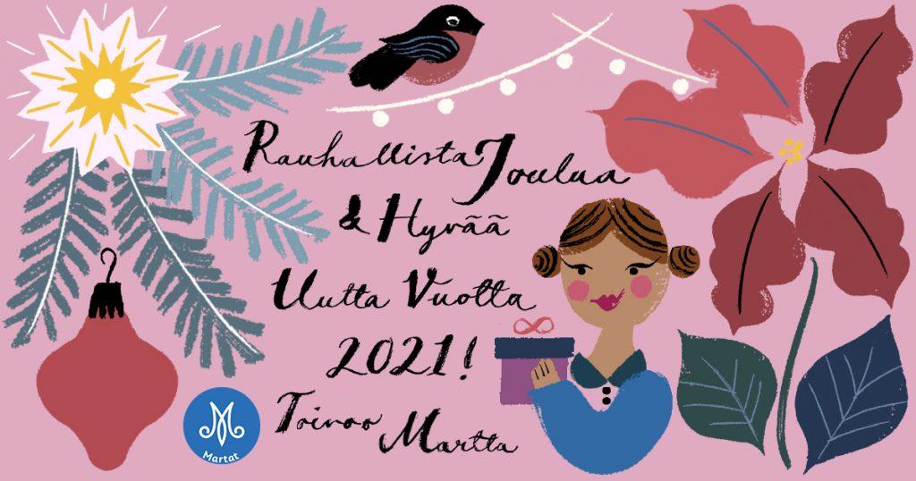 Marttojen joulukortti, jossa kukkia, tähti ja nainen paketti kädessä. Teksti Rauhallista joulua ja Hyvää Uutta vuotta 2021, toivoo Martta.